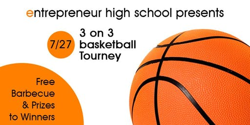 3 on 3 Basketball Tourney at Entrepreneur High School - 7/27