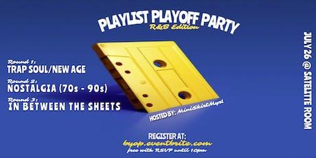 PLAYLIST PLAYOFF PARTY (R&B Edition)  tickets