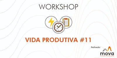 Workshop - Vida Produtiva #11