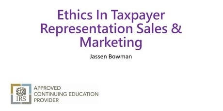 Ethics in Taxpayer Representation Sales & Marketing  tickets