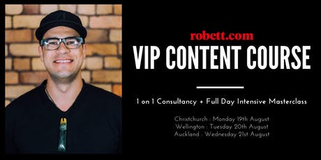 Robett's VIP Content Course : 1on1 Consultancy + Full Day Masterclass (AUCKLAND) tickets