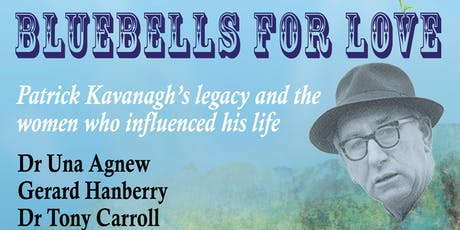 BLUEBELLS FOR LOVE - Patrick Kavanagh's legacy and the loves in his life tickets