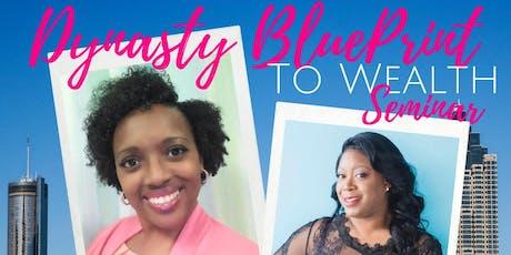 Dynasty Blueprint to Wealth Seminar tickets