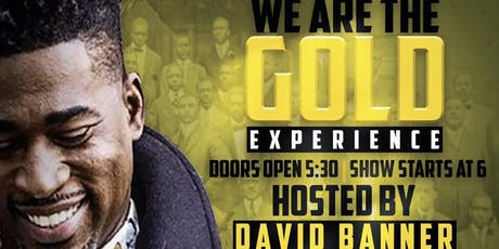 We Are The Gold hosted by David Banner tickets