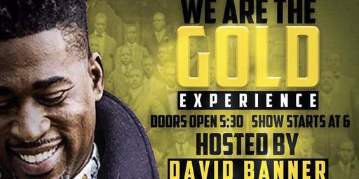 We Are The Gold hosted by David Banner