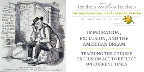 Immigration, Exclusion, and the American Dream: Teaching the Chinese Exclusion Act To Reflect on Current Times tickets
