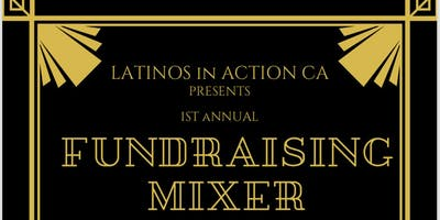 Latinos in Action CA Presents 1st Annual Fundraising Mixer