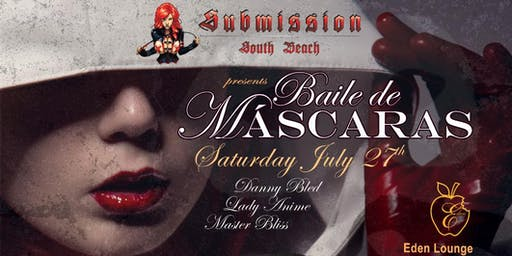 """Submission Events Presents """"Baile De Mascaras"""""""