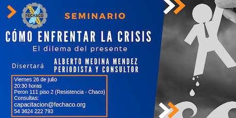 Seminario ¿Cómo enfrentar la CRISIS? entradas