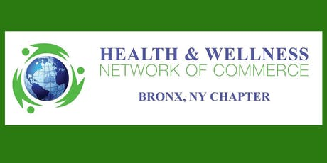 Bronx Chapter Monthly Meeting-Health & Wellness Network of Commerce tickets