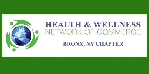 Bronx Chapter Monthly Meeting-Health & Wellness Network of Commerce