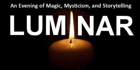 Luminar : An Evening Of Magic Mysticism And Storytelling tickets