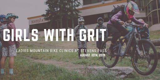Girls with Grit LADIES Mountain Bike Clinics at Stevens Pass