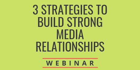 3 Strategies to Build Strong Media Relationships (For Nonprofits) tickets