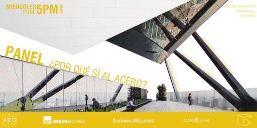 Panel ¿Por qué sí al acero? Picciotto+Villa Torres+Valles Mattox