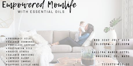Empowered Momlife with Essential Oils tickets