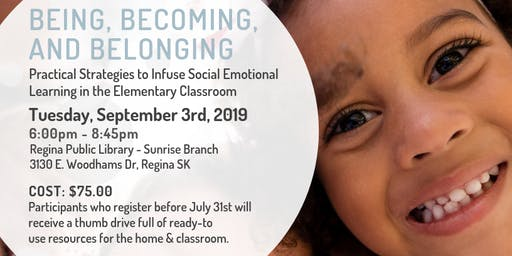 Being, Becoming, and Belonging: Practical Strategies to Infuse Social Emotional Learning in the Classroom