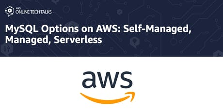 MySQL Options on AWS: Self-Managed, Managed, Serverless Tickets
