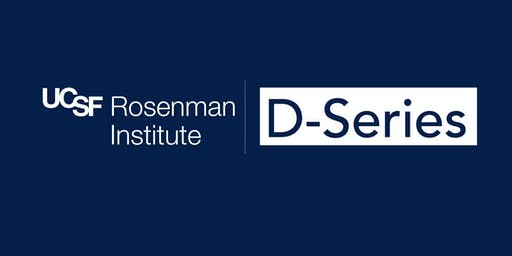 """Rosenman D-Series: Tony Fields. """"The Full Picture: Why FDA Approval Depends on More Than Your Clinical Trial"""""""