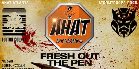 AHAT ATLANTA PRESENTS: FRESH OUT THE PEN(TRY-OUTS) tickets