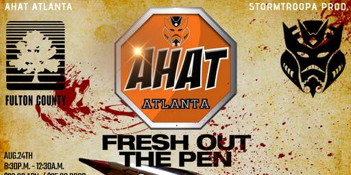 AHAT ATLANTA PRESENTS: FRESH OUT THE PEN(TRY-OUTS)