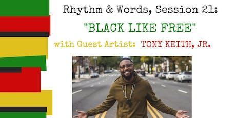 """Rhythm & Words, Session 21: """"BLACK LIKE FREE"""" tickets"""