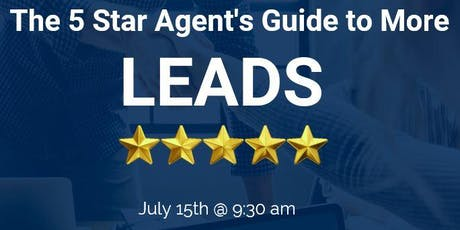 The 5 Star Agent's Guide to More Leads tickets