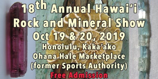 18th Annual Hawaii Rock and Mineral Show Oct 2019