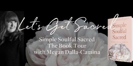 Let's Get Sacred - Simple Soulful Sacred Book Tour tickets