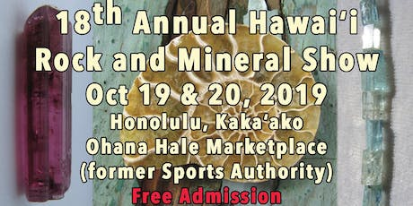 18th Annual Hawaii Rock and Mineral Show Oct 2019 tickets
