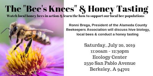 "The ""Bee's Knees"" & Honey Tasting"