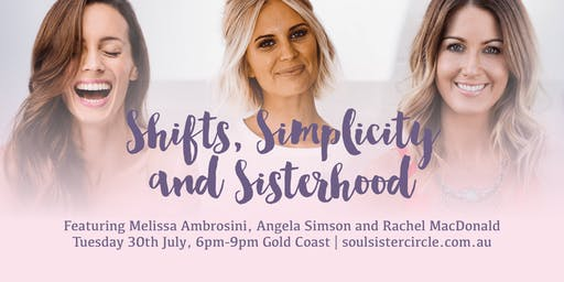 Shifts, Simplicity and Sisterhood