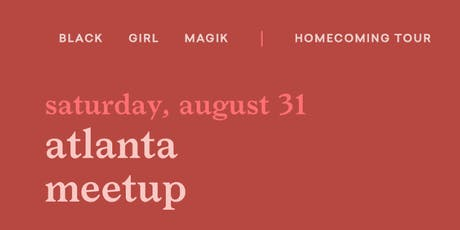 Black Girl Magik Meetup: Atlanta tickets