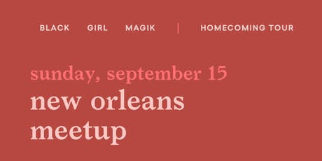 Black Girl Magik Meetup: New Orleans tickets