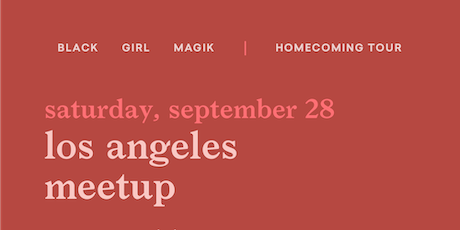 Black Girl Magik Meetup: Los Angeles tickets