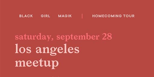 Black Girl Magik Meetup: Los Angeles