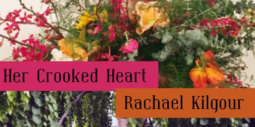Her Crooked Heart and Rachel Kilgour
