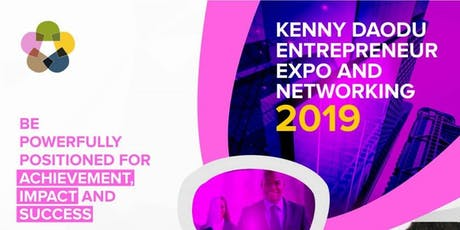 KENNY DAODU ENTREPRENEUR EXPO AND NETWORKING 2019 tickets
