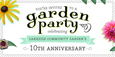 Garden Party! Celebrating 10 Years of the Oakeside Community Garden