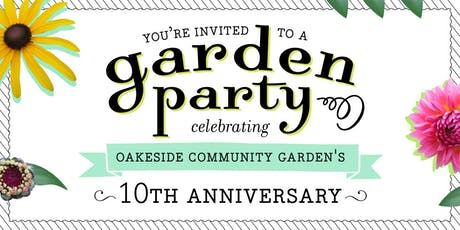 Garden Party! Celebrating 10 Years of the Oakeside Community Garden tickets