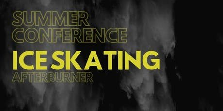 Summer Conference - Friday Night Afterburner (Ice Skating) tickets