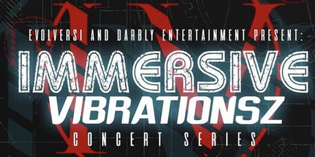 Immersive Vibrationsz Concert Series  tickets