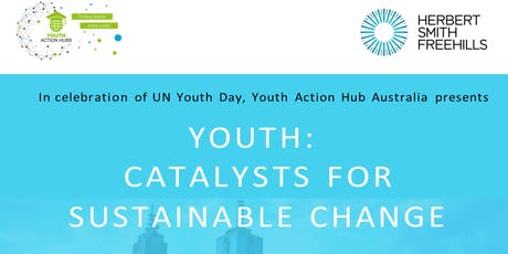 Youth Action Hub Australia present: Youth: Catalysts for Sustainable Change tickets