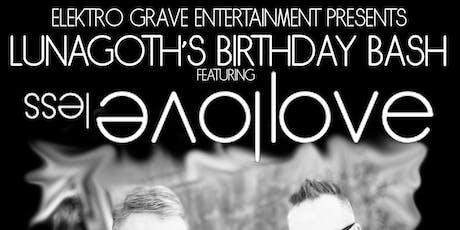 Loveless Love (Lunagoths Birthday Bash) tickets