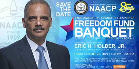NAACP 42nd Annual Freedom Fund Banquet featuring 82nd US Attorney General Eric Holder, Jr. tickets