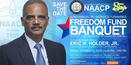 NAACP 42nd Annual Freedom Fund Banquet featuring 82nd US Attorney General Eric Holder, Jr.
