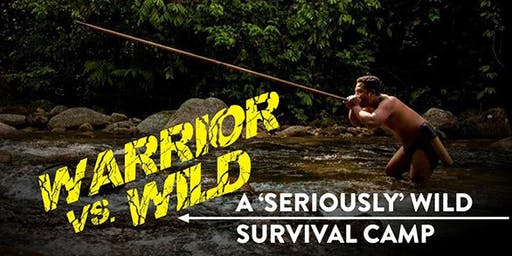 Warrior vs. Wild - A 'Seriously' Wild Survival Camp