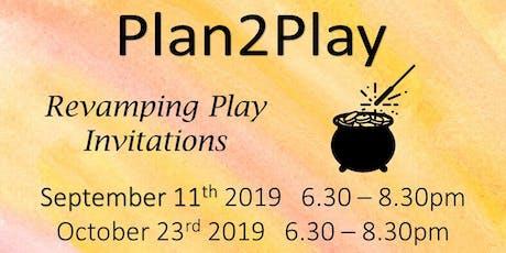 Plan2Play Revamping Play Invitations tickets