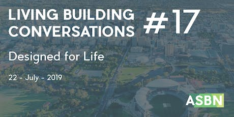 Designed For Life | Living Building Conversations #17 tickets