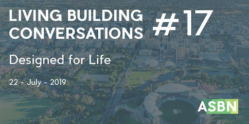 Designed For Life | Living Building Conversations #17